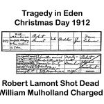 Robert Lamont shot Christmas Day Eden 1912